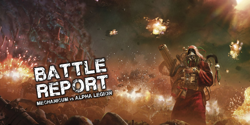 Battle Report - Mechanicum vs Alpha Legion
